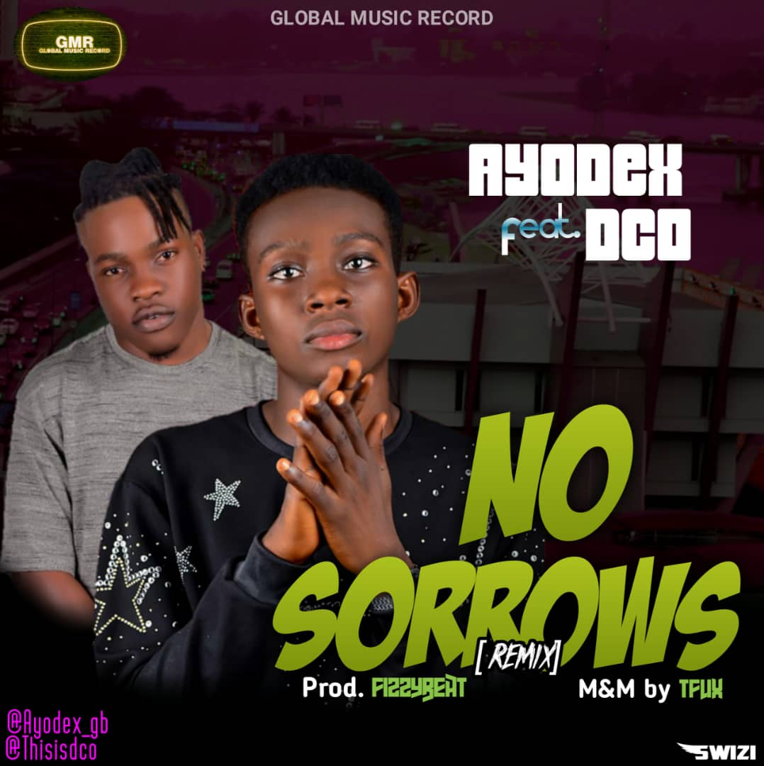 Ayodex ft. DCO – No Sorrows (Remix)