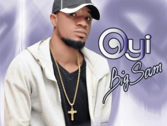 Big Sam – Oyi