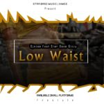 [Mp3] DJ Ezee ft. Esthoo Gizzy – Low Waist
