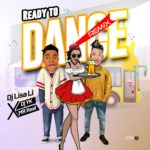 [Mp3] DJ Lisa Li x DJ YK ft. Mr Real – Ready To Dance (Remix)