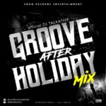 DJ Talkative – Groove After Holiday Mix