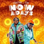 [Mp3] Equation ft. Teni – Nowadays