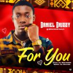 [Mp3] Daniel Drizzy – For You