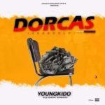 [Mp3] General Youngkido – Dorcas (Jaungolo)