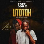 [Mp3] Pope Don X ft. Zillions – Utotoh