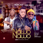 [Mp3] King Hemjay ft. Eleniyan & Mr Benson – Nawo Nawo