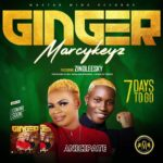 [Mp3] Marcykeyz ft. Zinoleesky – Ginger