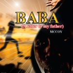 [Mp3] Mccoy – Baba (A Letter To My Father)