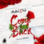 [Mp3] Medikal ft. KiDi – Come Back