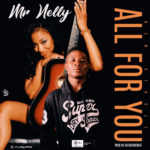 [Mp3] Mr Nelly – All For You