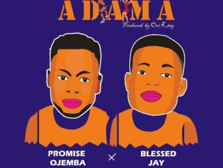 Promise Ojemba ft. Blessed Jay – Adama