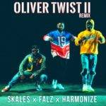 [Mp3] Skales ft. Falz, Harmonize – Oliver Twist II (Remix)