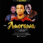 [Mp3] T Rapper ft. Yung Effizy, S Brown – Amorawa