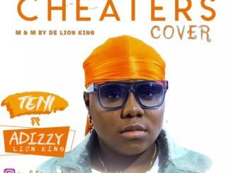 Adizzy Lion King – Cheaters Teni s Cover