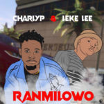 [Mp3] CharlyP ft. Leke Lee – Ranmilowo