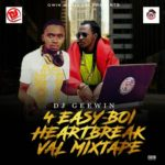 DJ Geewin – 4 Easyboi Heartbreak Val Mix