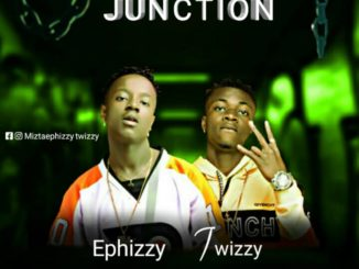 Ephizzy ft. Twizzy – Junction