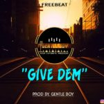 [Free Beats] Gentle Boy – Give Dem (Instrumental)