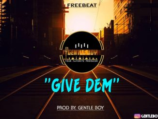 Gentle Boy – Give Dem Instrumental