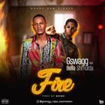 [Mp3] Gswagg ft. Bella Shmurda – Fire