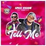 [Mp3] Spice Vision – Tell Me ft. Chaolin