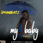[Mp3] Ipmanbeatz – My Baby