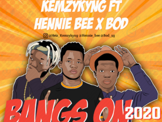 Kemzykyng Ft Hennie bee X BOD Bangs On 2020 1024x1024 1