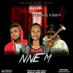 [Mp3] Lil Smart ft. Whyte x Sus P – Nne M