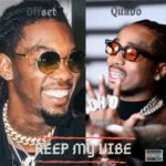 [Mp3] Quavo ft. Offset – Keep My Vibe