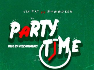 Vizpat ft. Bossdeen – Party Time