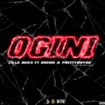 [Mp3] Zilla Oaks ft. Dremo & PrettyboyDo – Ogini