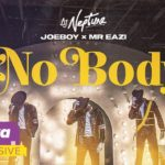 [Mp3] DJ Neptune ft. Joeboy, Mr Eazi – Nobody
