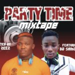 DJ Zeez Baddest ft. DJ Samzkid – Party Time Mix