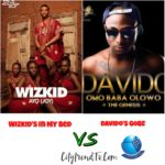 "Davido's ""Gobe"" Vs Wizkid's ""In My Bed"", Which Is a BIGGER Song? – LISTEN"