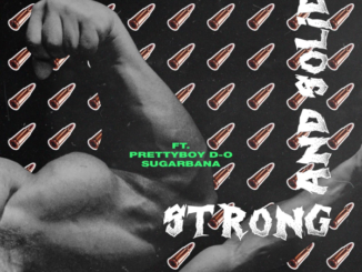 GMK ft. Prettyboy D O Sugarbana – Strong And Solid