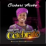 [Download Album] Giobari Azobu – Come Let's Celebrate (Zip)