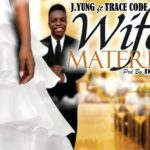 J Yung ft. Trace Code – Wife Material