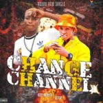 [Mp3] Kiss Badla ft. Dtop – Change Channel