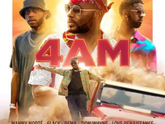 Manny Norte ft. Rema 6lack Tion Wayne – 4AM
