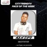 Face Of The Week – Maxwell Emmanuel