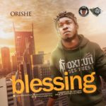 Orishe – Blessings (Prod. Hycent)