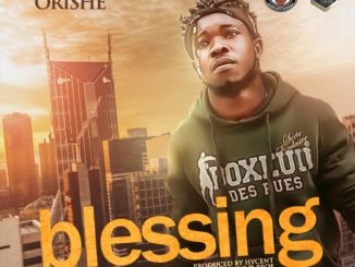 Orishe – Blessings Prod. Hycent