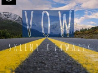 Skeeny ft. Fawazzy – Vow
