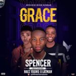 Spencer ft. Naez Young x Latman – Grace