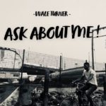 [Mp3] Wale Turner – Ask About Me!
