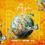 [Mp3] Young T ft. Mr Bee & GCN – Aje