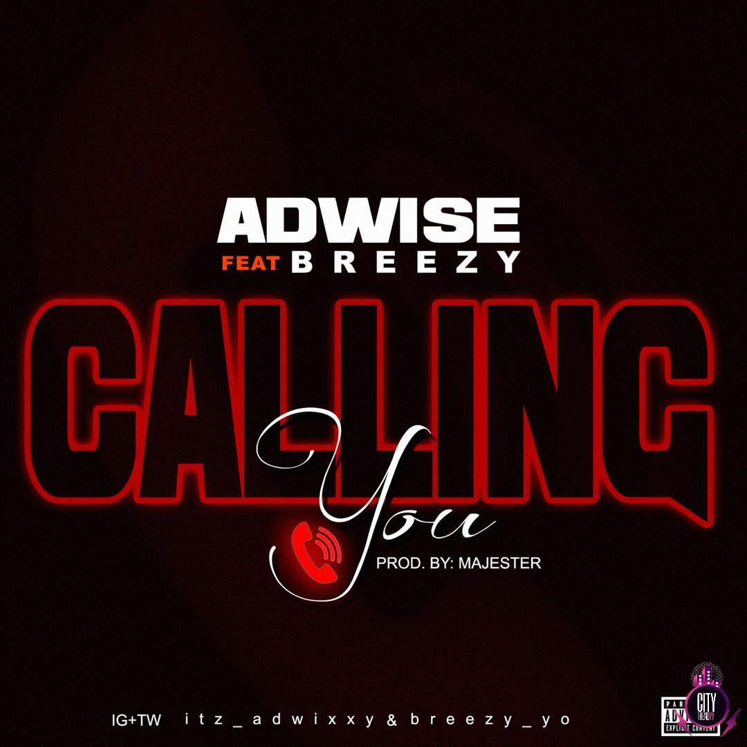 Adwise ft. Breezy – Calling You Prod. Majester