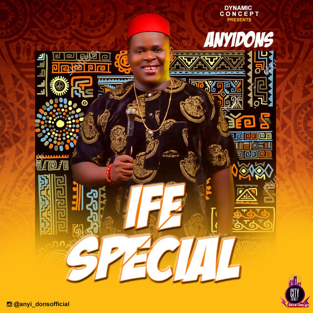 Anyidons – Ife Special