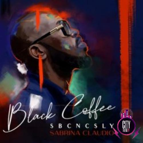 Black Coffee ft. Sabrina Claudio – SBCNCSLY