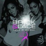 Brick & Lace – Love Is Wicked